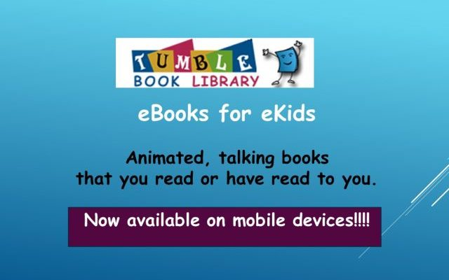 Check out Tumble Book Library – ebooks for Kids!