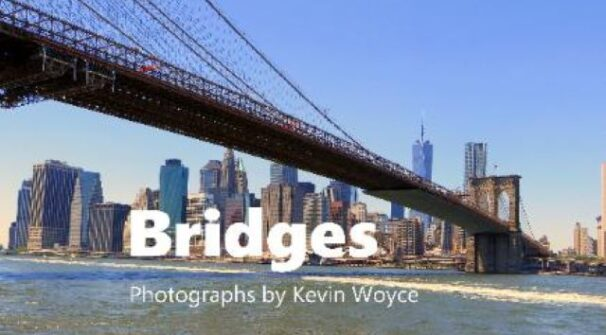 Manhattan Bridges with Kevin Woyce  (Lecture & Images) via Zoom