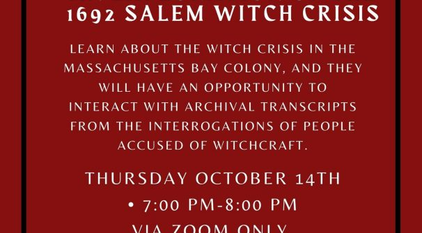 When There Were Witches:  An Exploration of the 1692 Salem Witch Crisis with Mickey DiCamillo, Historian
